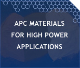 APC Materials - High Power Applications