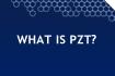 What is PZT?